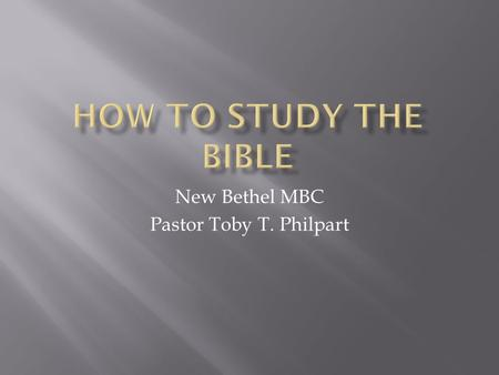 New Bethel MBC Pastor Toby T. Philpart. 1. The Bible will keep you from sin or sin will keep you from the Bible. 2. The Bible is the most sold book. 3.