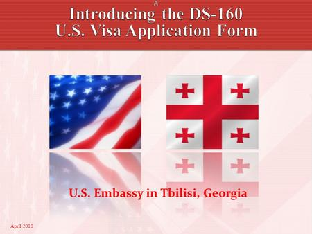 U.S. Visa Application Form U.S. Embassy in Tbilisi, Georgia