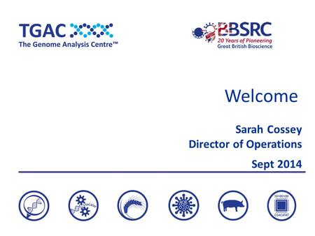 Welcome Sarah Cossey Director of Operations Sept 2014.