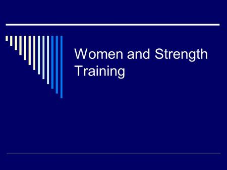 Women and Strength Training. Purpose  Examine gender differences and issues concerning women and resistance training.  Educate female athletes about.
