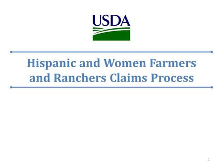 Hispanic and Women Farmers and Ranchers Claims Process 1.