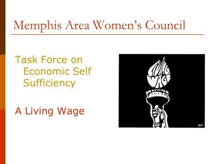 Memphis Area Women's Council Task Force on Economic Self Sufficiency A Living Wage.