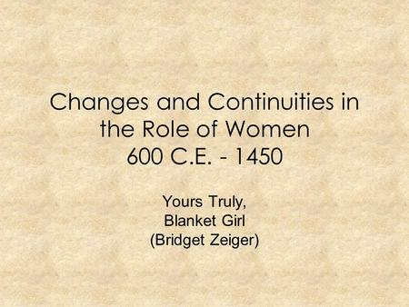 Changes and Continuities in the Role of Women 600 C.E
