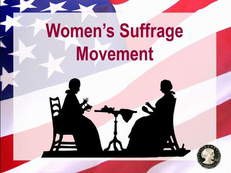 Slide 1 A Free sample background from www.awesomebackgrounds.com © 2004 By Default! Women's Suffrage Movement.