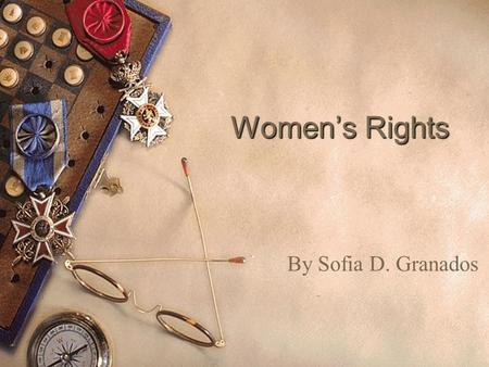 Women's Rights By Sofia D. Granados.
