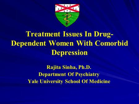 Treatment Issues In Drug-Dependent Women With Comorbid Depression