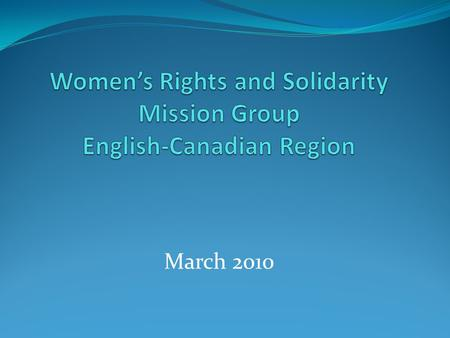 March 2010. Our Mission Group consists of 5 active members and 6 supporting members. At our initial meeting in April 2008, the following objectives were.