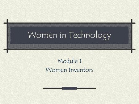 Women in Technology Module 1 Women Inventors. Home Click on the names and find out more about these Famous Women Ellen Ochoa Hedy Lamarr Grace Hopper.