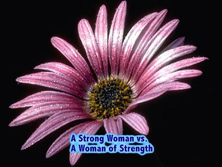 A strong woman works out every day to keep her body in shape... but a woman of strength kneels in prayer to keep her soul in shape...