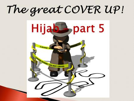 The great COVER UP! Hijab - part 5.