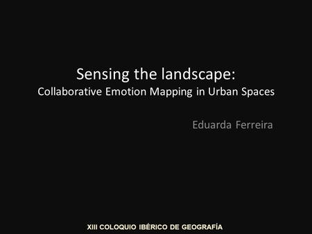 Sensing the landscape: Collaborative Emotion Mapping in Urban Spaces