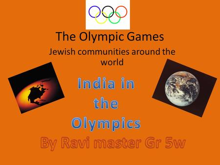 The Olympic Games Jewish communities around the world.