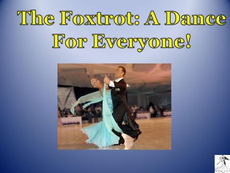 As you learn how to foxtrot, I thought it would be fun to listen to some music you would dance the Foxtrot to. Here are a couple songs you may be interested.