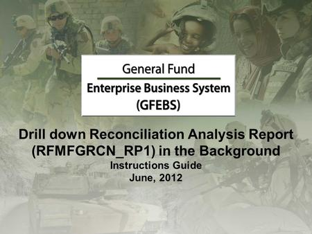 Drill down Reconciliation Analysis Report (RFMFGRCN_RP1) in the Background Instructions Guide June, 2012.