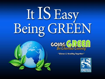 "What exactly does ""Being Green"" mean? ""Being green"" refers to environmentally conscientious people who have chosen to make changes in their lives to help."