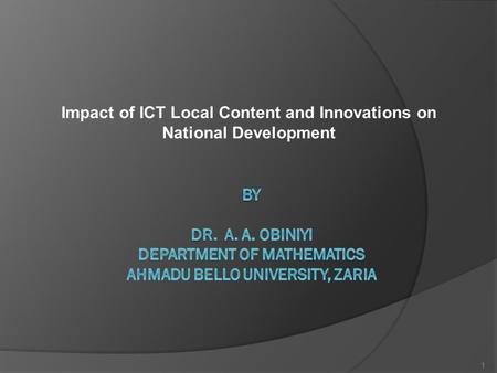 Impact of ICT Local Content and Innovations on National Development 1.