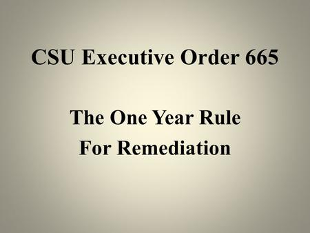 The One Year Rule For Remediation