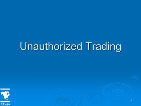 1 Unauthorized Trading. 2 Definition  Executing a buy or sell transaction in a customer account without their knowledge and not agreed to by the customer.