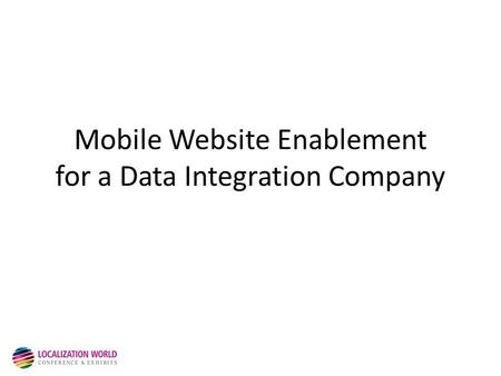Mobile Website Enablement for a Data Integration Company.