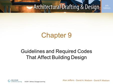 Chapter 9 Guidelines and Required Codes That Affect Building Design.