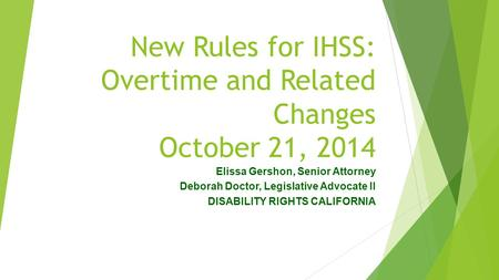 New Rules for IHSS: Overtime and Related Changes October 21, 2014