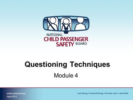 Www.cpsboard.org April 2012 Questioning Techniques Module 4.