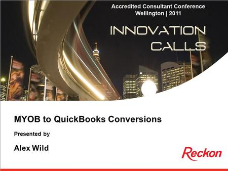 MYOB to QuickBooks Conversions Presented by Alex Wild.