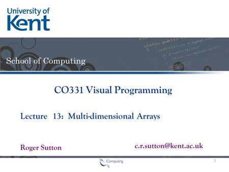 Lecture Roger Sutton CO331 Visual Programming 13: Multi-dimensional Arrays 1.