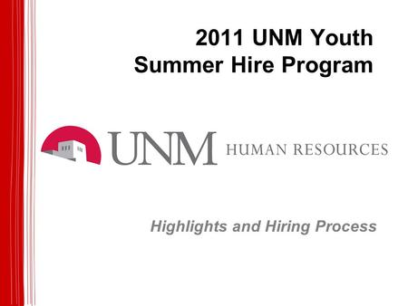 2011 UNM Youth Summer Hire Program Highlights and Hiring Process.