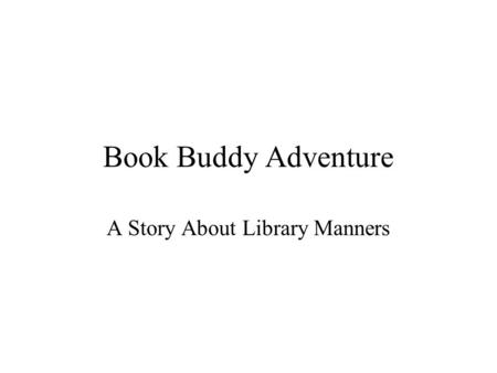 Book Buddy Adventure A Story About Library Manners.