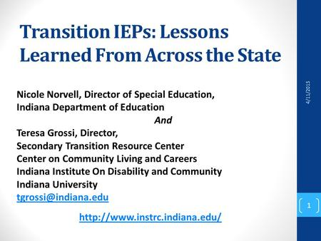 Transition IEPs: Lessons Learned From Across the State Nicole Norvell, Director of Special Education, Indiana Department of Education And Teresa Grossi,