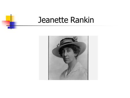 Jeanette Rankin I didn't Raise My Son to be a Soldier America, Here's My Boy for You The following are two songs from WWI. The first was popular in 1915.