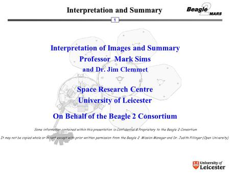 Interpretation and Summary 1 Interpretation of Images and Summary Professor Mark Sims and Dr. Jim Clemmet Space Research Centre University of Leicester.