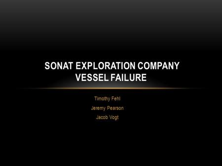 Sonat Exploration Company Vessel Failure