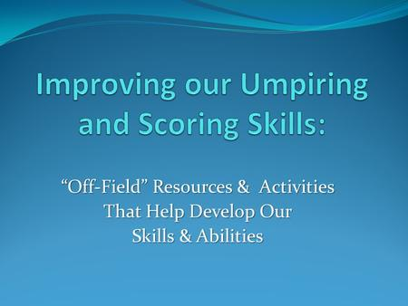 """Off-Field"" Resources & Activities That Help Develop Our Skills & Abilities."