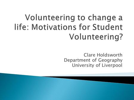 Clare Holdsworth Department of Geography University of Liverpool.