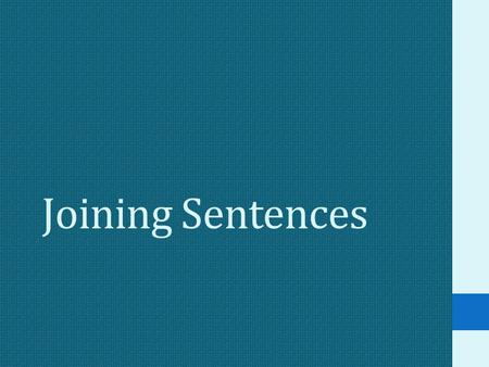 Joining Sentences.