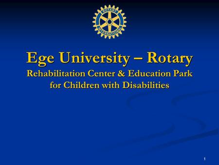 1 Ege University – Rotary Rehabilitation Center & Education Park for Children with Disabilities.