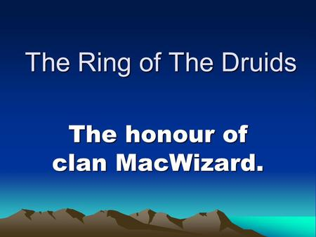 The honour of clan MacWizard.