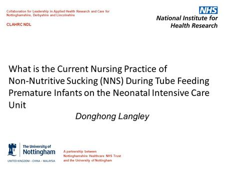 What is the Current Nursing Practice of Non‐Nutritive Sucking (NNS) During Tube Feeding Premature Infants on the Neonatal Intensive Care Unit Donghong.