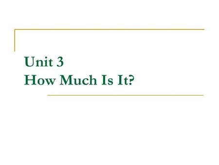 Unit 3 How Much Is It?.