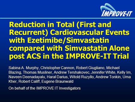 Reduction in Total (First and Recurrent) Cardiovascular Events with Ezetimibe/Simvastatin compared with Simvastatin Alone post ACS in the IMPROVE-IT Trial.