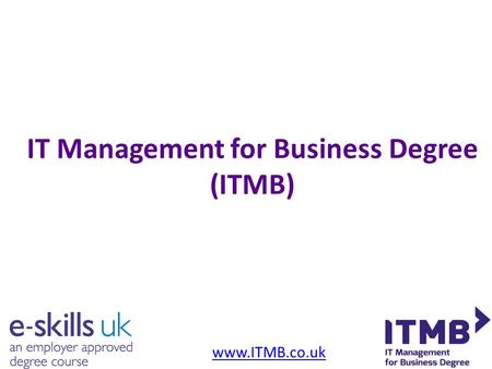 IT Management for Business Degree (ITMB) www.ITMB.co.uk.