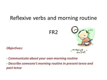 Reflexive verbs and morning routine FR2