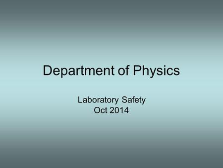 Department of Physics Laboratory Safety Oct 2014.