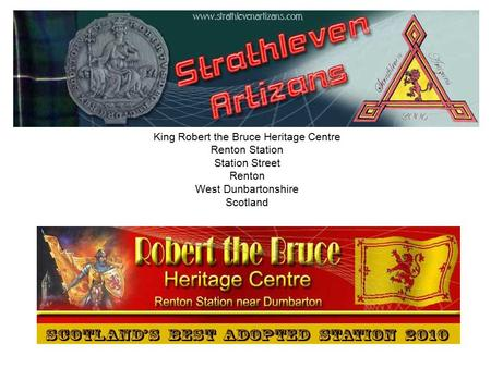 King Robert the Bruce Heritage Centre Renton Station Station Street Renton West Dunbartonshire Scotland.