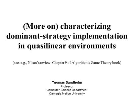 (More on) characterizing dominant-strategy implementation in quasilinear environments (see, e.g., Nisan's review: Chapter 9 of Algorithmic Game Theory.