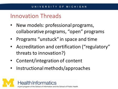 "Innovation Threads New models: professional programs, collaborative programs, ""open"" programs Programs ""unstuck"" in space and time Accreditation and certification."