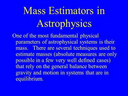Mass Estimators in Astrophysics