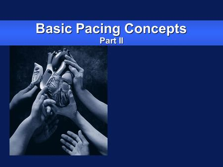Basic Pacing Concepts Part II. Electrical Concepts.